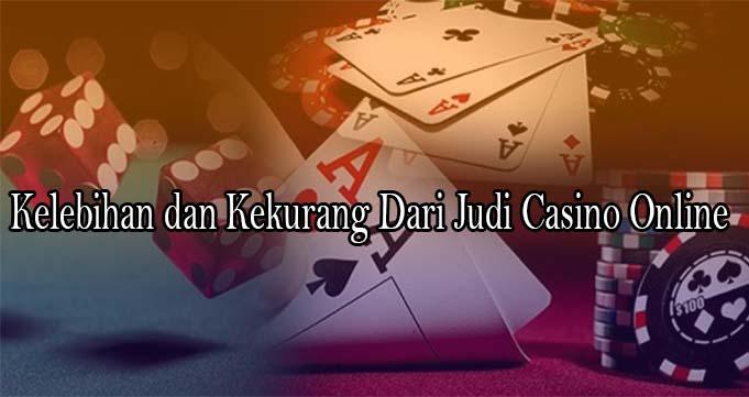 Kelebihan dan Kekurang Dari Judi Casino Online