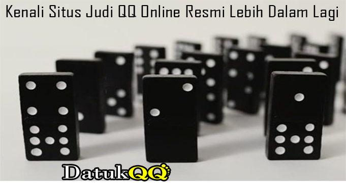 Kenali Situs Judi QQ Online Resmi Lebih Dalam Lagi